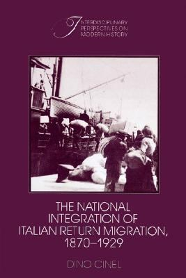 National Integration of Italian Return Migration, 1870-1929   2002 9780521521185 Front Cover