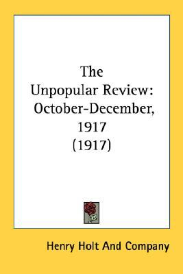 Unpopular Review : October-December, 1917 (1917) N/A edition cover