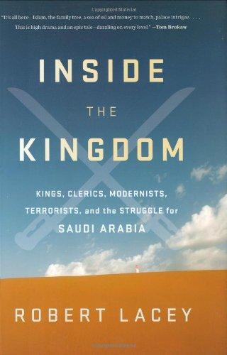 Inside the Kingdom Kings, Clerics, Modernists, Terrorists, and the Struggle for Saudi Arabia  2009 edition cover