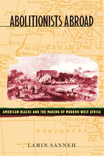 Abolitionists Abroad American Blacks and the Making of Modern West Africa  2000 edition cover
