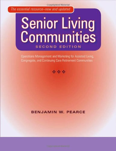 Senior Living Communities Operations Management and Marketing for Assisted Living, Congregate, and Continuing Care Retirement Communities 2nd 2007 edition cover