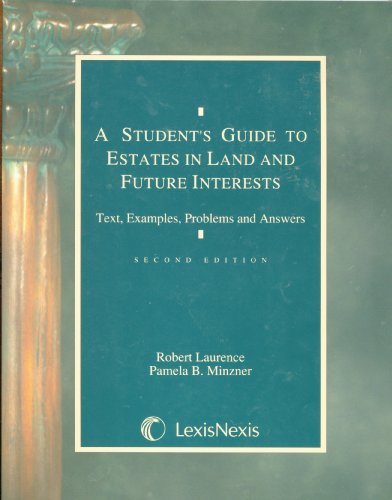 Student's Guide to Estates in Land and Future Interests, Second Edition, 1993 2nd (Revised) edition cover