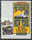 Under the Sidewalks of New York The Story of the Greatest Subway System in the World 2nd (Revised) 9780823216185 Front Cover