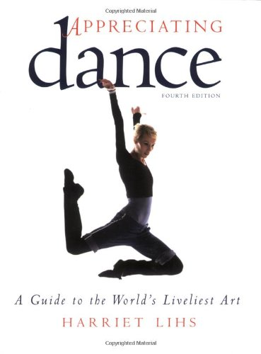 Appreciating Dance A Guide to the World's Liveliest Art 4th 2009 edition cover