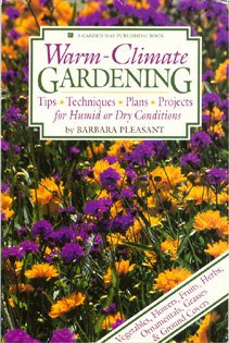 Warm-Climate Gardening Tips - Techniques - Plans - Projects for Humid or Dry Conditions  1993 9780882668185 Front Cover