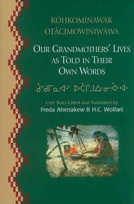 Our Grandmothers' Lives As Told in Their Own Words  1998 9780889771185 Front Cover