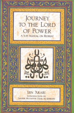 Journey to the Lord of Power A Sufi Manual on Retreat  1989 edition cover