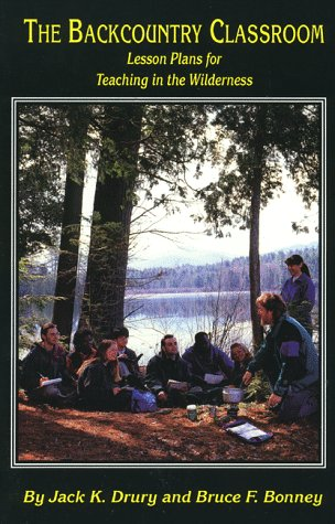 Backcountry Classroom Lesson Plans for Teaching in the Wilderness N/A edition cover