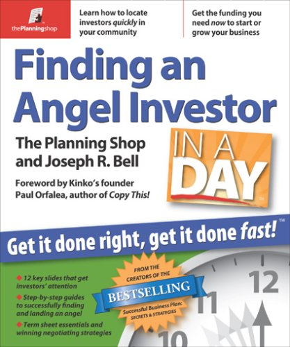Finding an Angel Investor in a Day Get It Done Right, Get It Done Fast N/A edition cover