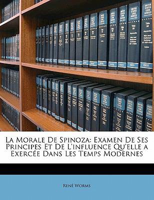 Morale de Spinoz : Examen de Ses Principes et de L'influence Qu'elle a Exercée Dans les Temps Modernes N/A edition cover