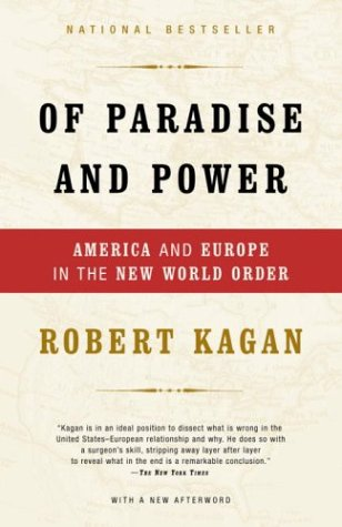 Of Paradise and Power America and Europe in the New World Order  2004 9781400034185 Front Cover