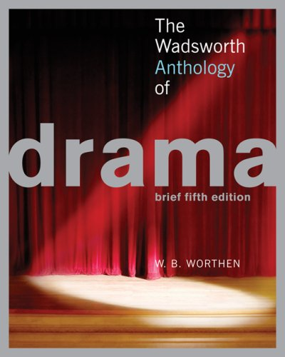 Wadsworth Anthology of Drama  5th 2007 (Brief Edition) edition cover