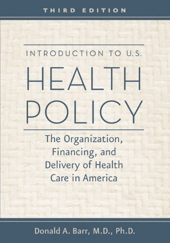 Introduction to U. S. Health Policy The Organization, Financing, and Delivery of Health Care in America 3rd 2011 edition cover