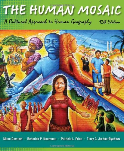 Human Mosaic A Cultural Approach to Human Geography 12th 2012 9781429240185 Front Cover