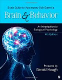 Study Guide to Accompany Bob Garrett's Brain and Behavior: an Introduction to Biological Psychology An Introduction to Biological Psychology 4th 2015 edition cover