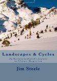 Landscapes and Cycles An Environmentalist's Journey to Climate Skepticism N/A 9781490390185 Front Cover