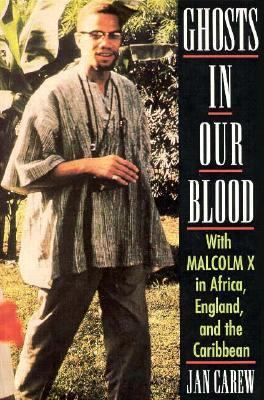 Ghosts in Our Blood : With Malcolm X in Africa, England and the Caribbean 1st edition cover