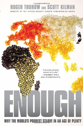 Enough Why the World's Poorest Starve in and Age of Plenty N/A edition cover