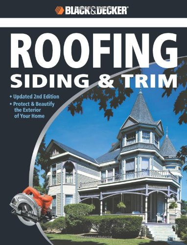 Complete Guide to Roofing Siding and Trim Protect and Beautify the Exterior of Your Home 2nd 2008 (Revised) edition cover