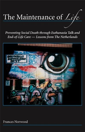 Maintenance of Life Preventing Social Death Through Euthanasia Talk and End-of-Life Care-Lessons from the Netherlands  2009 edition cover