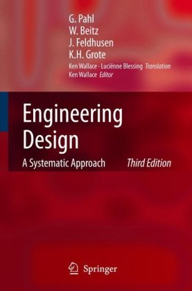 Engineering Design A Systematic Approach 3rd 2007 (Revised) 9781846283185 Front Cover