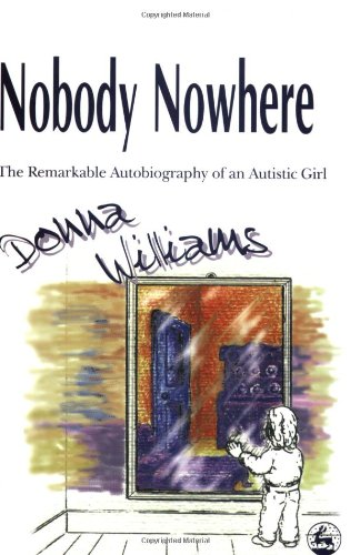Nobody Nowhere The Remarkable Autobiography of an Autistic Girl  1999 edition cover