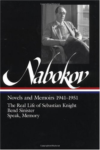 Nabokov - Novels and Memoirs, 1941-1951 The Real Life of Sebastian Knight; Bend Sinister; Speak, Memory N/A edition cover