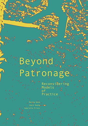 Beyond Patronage Reconsidering Models of Practice  2015 9781940291185 Front Cover