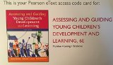 Assessing and Guiding Young Children's Development and Learning, Enhanced Pearson EText -- Access Card  6th 2016 edition cover