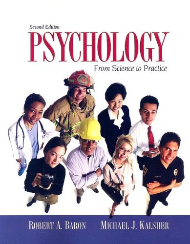Psychology From Science to Practice 2nd 2008 (Revised) 9780205516186 Front Cover