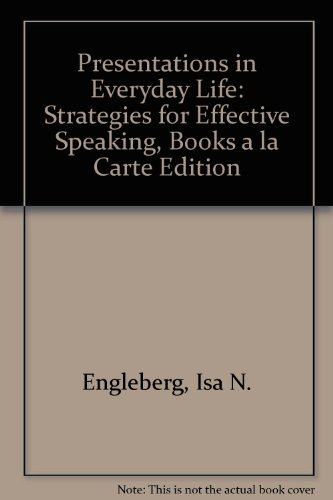 Presentations in Everyday Life Strategies for Effective Speaking, Books a la Carte Edition 3rd 2009 edition cover