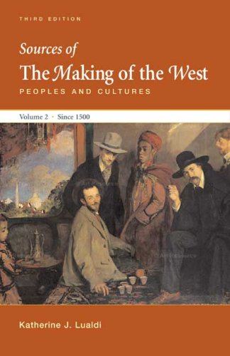 Sources of the Making of the West, since 1500 Peoples and Cultures 3rd 2008 edition cover