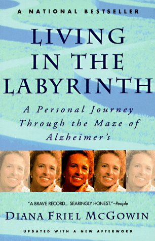Living in the Labyrinth A Personal Journey Through the Maze of Alzheimer's Revised edition cover