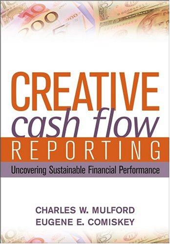 Creative Cash Flow Reporting Uncovering Sustainable Financial Performance  2005 edition cover