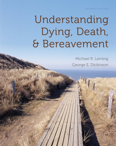 Understanding Dying, Death, and Bereavement  7th 2011 edition cover