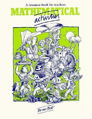 Mathematical Activities A Resource Book for Teachers  1982 9780521285186 Front Cover