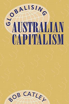 Globalising Australian Capitalism  N/A 9780521566186 Front Cover