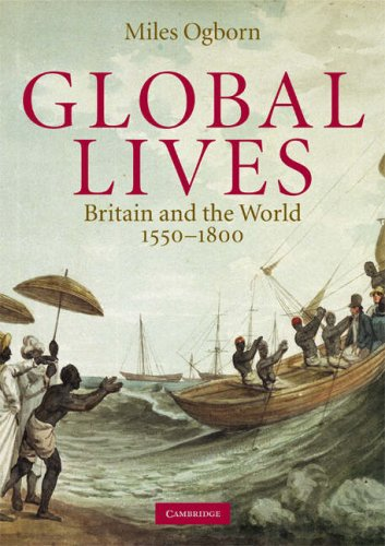 Global Lives Britain and the World, 1550-1800  2008 edition cover