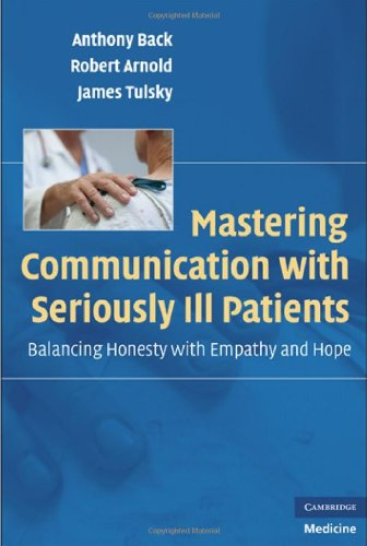 Mastering Communication with Seriously Ill Patients Balancing Honesty with Empathy and Hope  2009 edition cover