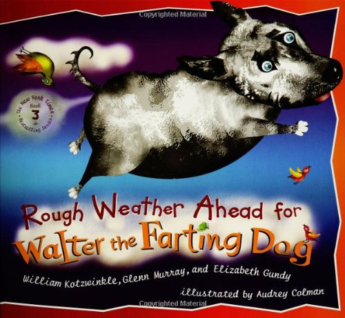 Rough Weather Ahead for Walter the Farting Dog   2005 (Reissue) 9780525472186 Front Cover