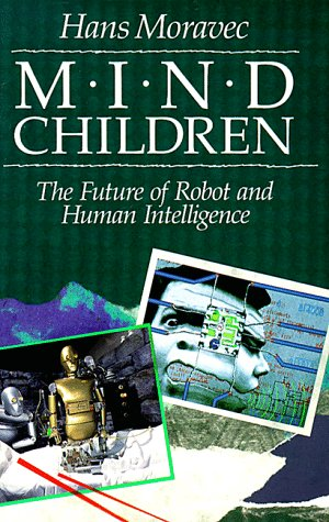 Mind Children The Future of Robot and Human Intelligence  1988 edition cover
