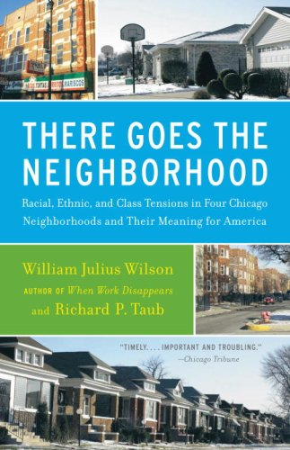 There Goes the Neighborhood Racial, Ethnic, and Class Tensions in Four Chicago Neighborhoods and Their Meaning for America N/A 9780679724186 Front Cover