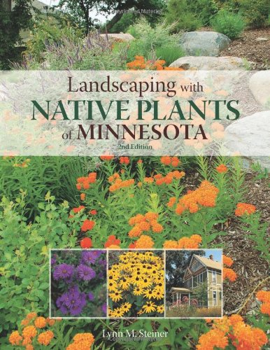 Landscaping with Native Plants of Minnesota - 2nd Edition  2nd 2011 9780760341186 Front Cover