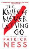Knife of Never Letting Go With Bonus Short Story  2014 edition cover