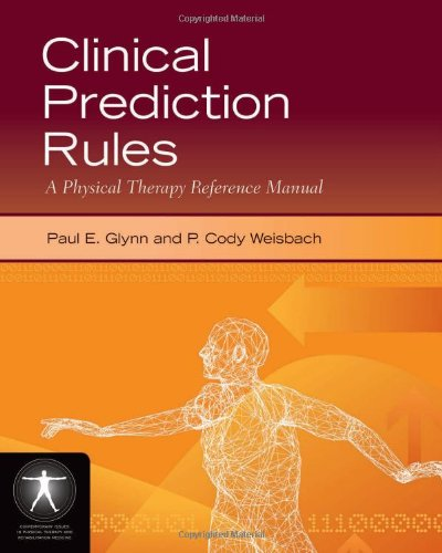 Clinical Prediction Rules A Physical Therapy Reference Manual  2011 (Revised) edition cover