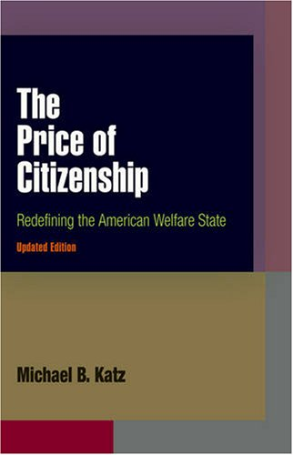 Price of Citizenship Redefining the American Welfare State  2008 (Revised) edition cover