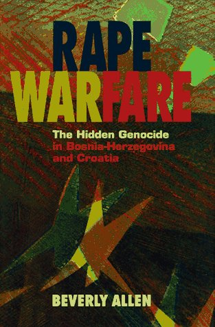 Rape Warfare The Hidden Genocide in Bosnia-Herzegovina and Croatia  1996 9780816628186 Front Cover
