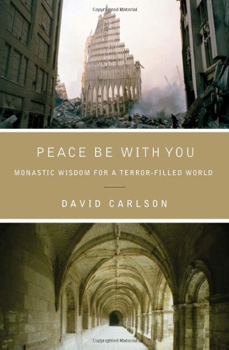 Peace Be with You Monastic Wisdom for a Terror-Filled World  2011 edition cover