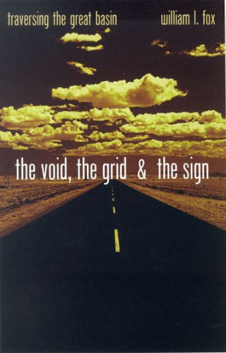 Void, the Grid and the Sign Traversing the Great Basin  2005 9780874176186 Front Cover