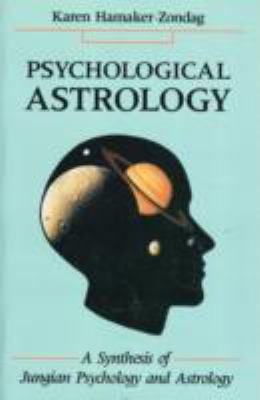 Psychological Astrology A Synthesis of Jungian Psychology and Astrology  1990 (Revised) 9780877287186 Front Cover